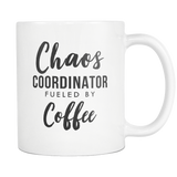 Chaos Coordinator Fueled By Coffee White Mug