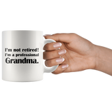 I'm Not Retired I'm A Professional Grandma White Mug