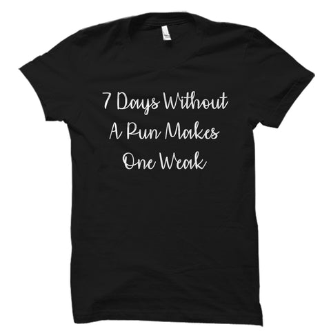 7 Days Without A Puns Shirt