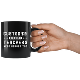 Custodian Because Teachers Need Heroes Too 11oz Black Mug