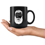 A Man Without A Beard Is Like A Lion Without A Mane 11oz Black Mug