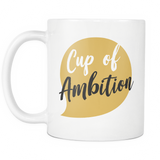 Cup Of Ambition White Mug