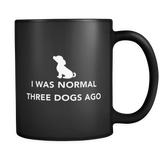 I Was Normal Three Dogs Ago Black Mug