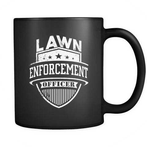 Lawn Enforcement Officer Black Mug
