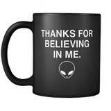 Thanks for Believing in Me Black Mug