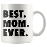 Best Mom Ever White Mug