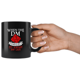 When The DM Smiles It's Already Too Late 11oz Black Mug