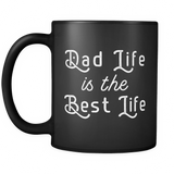 Dad Life is the Best Life Black Mug