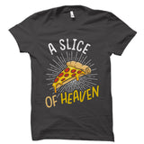 A Slice Of Heaven Pizza Shirt