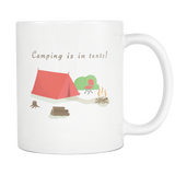 Camping Is In Tents White Mug