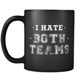 I Hate Both Teams Mug