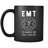 EMT the hardest Job you'll ever love mug