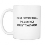 I Went Outside Once Funny Computer Nerd Mug