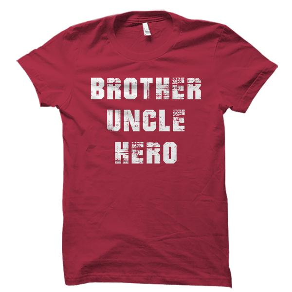 Brother Uncle Hero Shirt