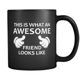 This is What an Awesome Friend Looks Like Black Mug