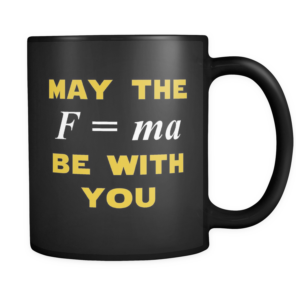 May The (Scientific Equation For Force) Be With You Black Mug