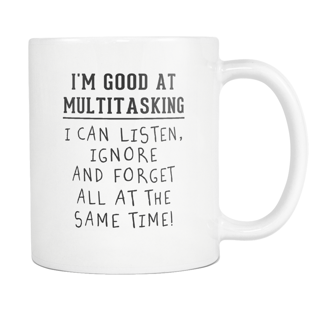 I'm Good At Multitasking White Mug