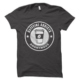Caffeine Addicts Anonymous Shirt