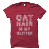 Cat Hair Is My Glitter Shirt