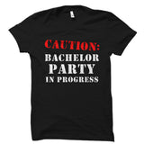 Caution: Bachelor Party In Progress Shirt