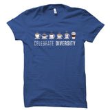 Celebrate Diversity (Coffee) Shirt