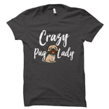 Crazy Pug Lady Shirt