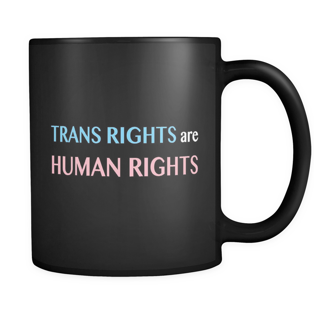 Trans Rights Are Human Rights Black Mug