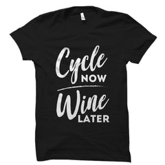 Cycle Now Wine Later Shirt