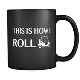 This is How I Roll Black Mug