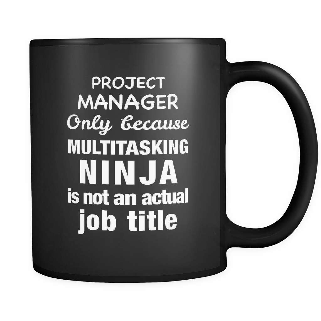 Project Manager Multitasking Ninja Black Mug