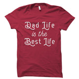 Dad Life Is The Best Life Shirt