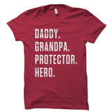 Daddy. Grandpa. Protector. Hero. Shirt