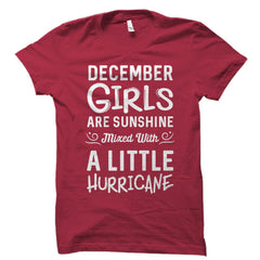 December Girls Are Sunshine Mixed With A Little Hurricane Shirt