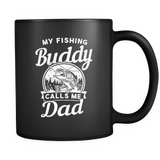 My Fishing Buddy Calls Me Dad Black Mug