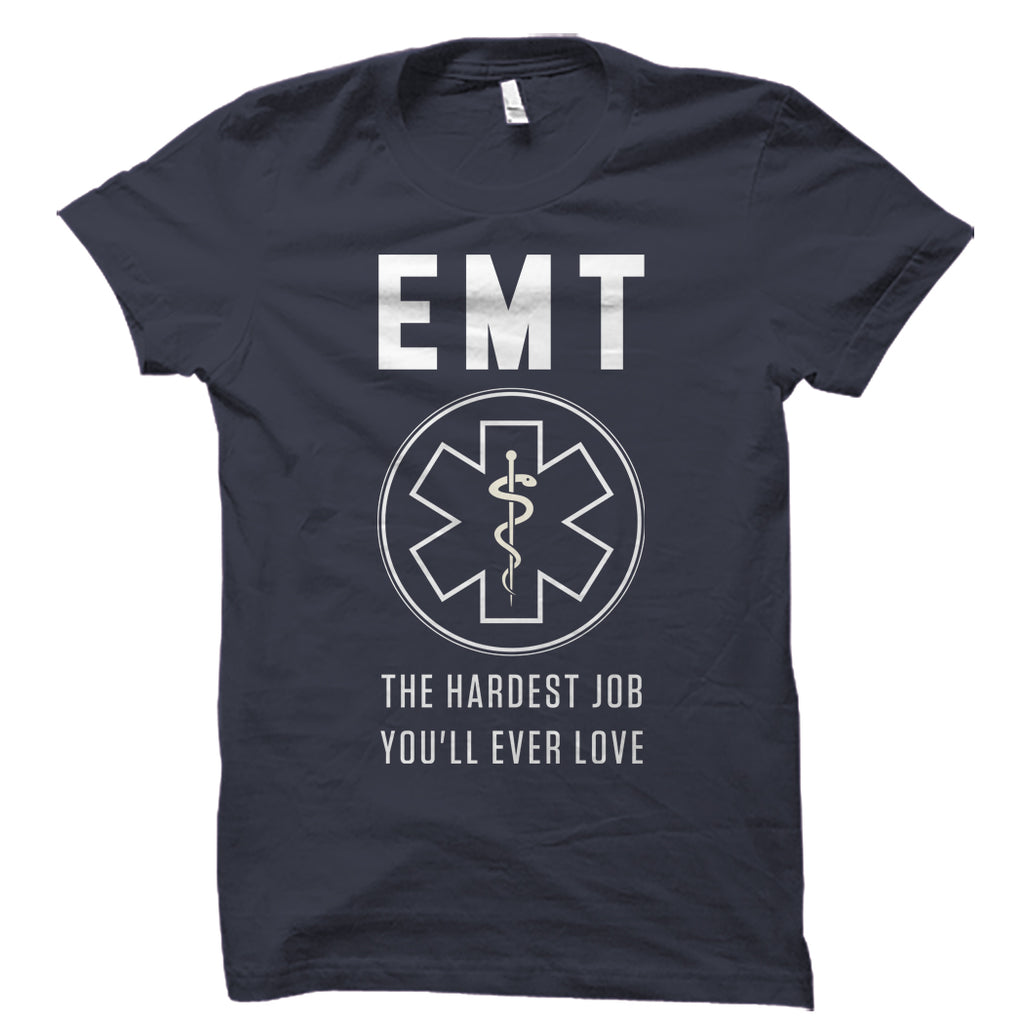 EMT The Hardest Job You'll Ever Love Shirt
