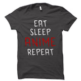 Eat Sleep Anime Repeat Shirt