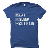 Eat Sleep Cut Hair Shirt