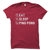Eat Sleep Ping Pong Shirt