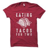 Eating Tacos For Two Shirt