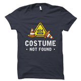 Error 404 Costume Not Found Shirt