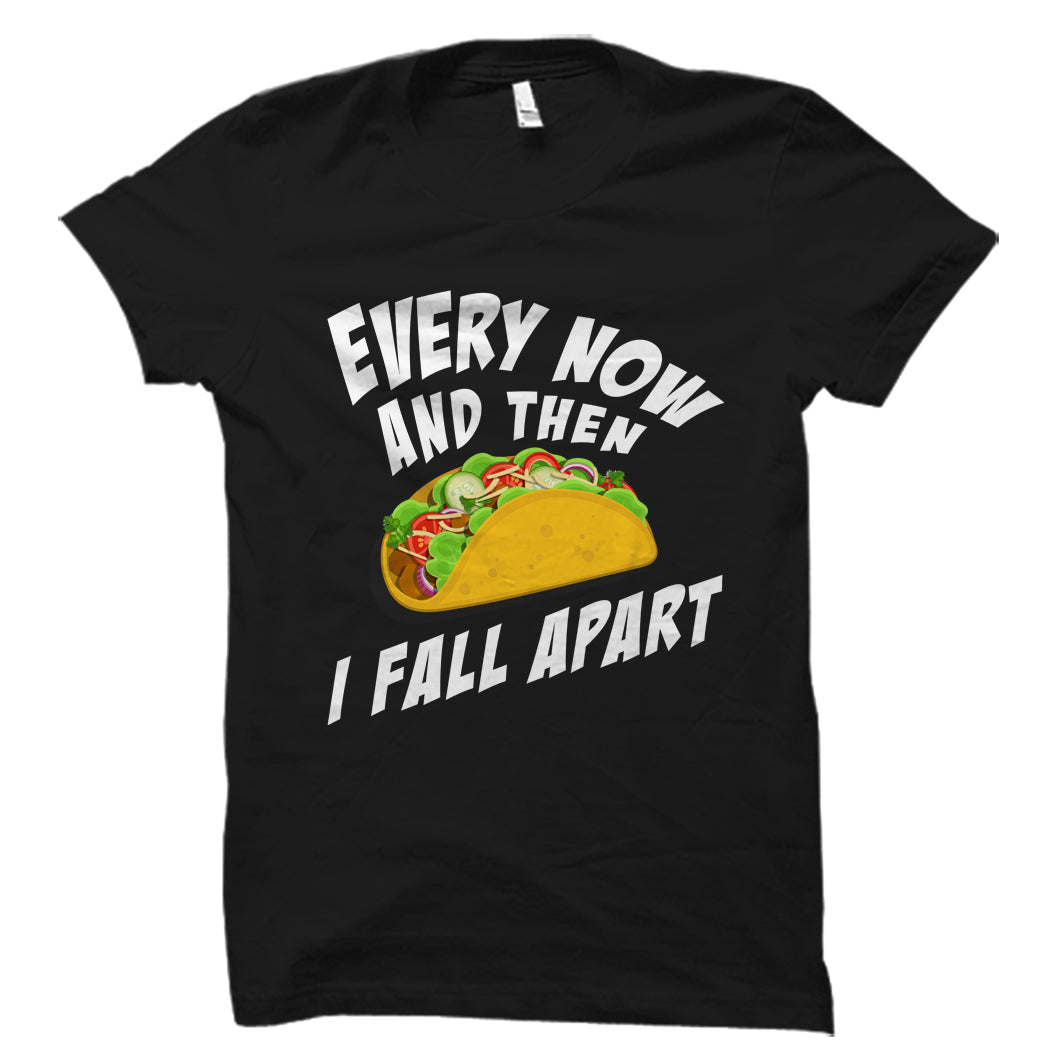 8ef6c2c5a Every Now And Then I Fall Apart Shirt – oTZI Shirts
