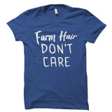 Farm Hair Don't Care Shirt