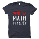 Fear The Math Teacher Shirt