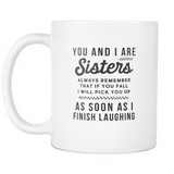 You and I are Sisters Always Remember That White Mug