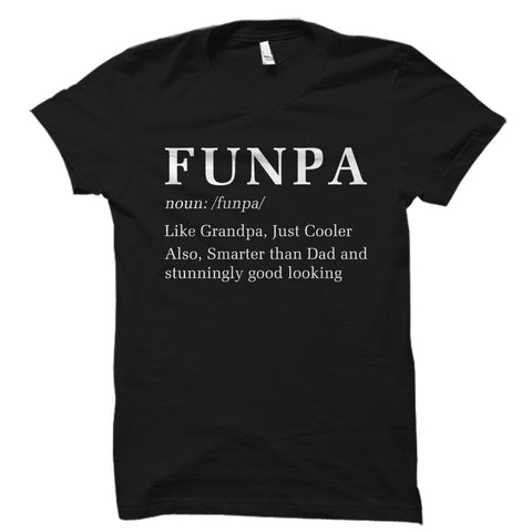 Funpa Like Grandpa, Just Cooler. Shirt