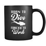 Born to Dive Forced To Work Black Mug