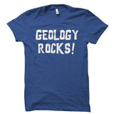 Geology Rocks! Shirt