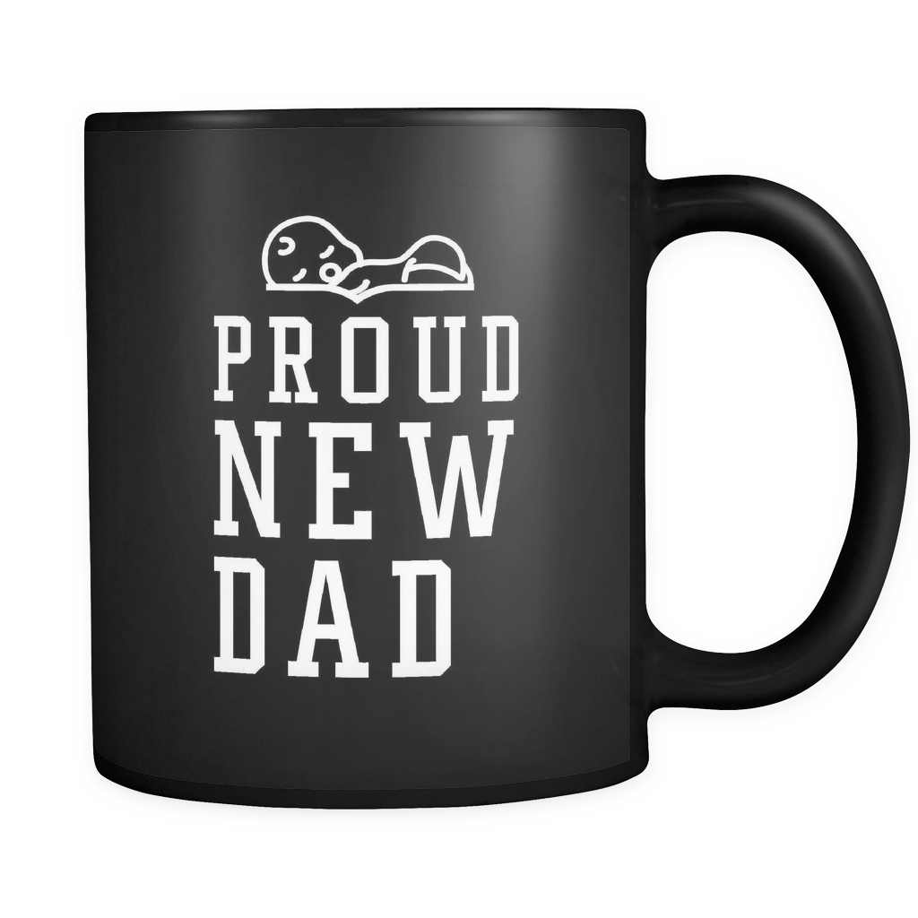 Proud New Dad Black Mug