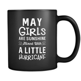 May Girls Are Sunshine Mixed With A Little Hurricane Mug