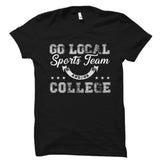 Go Local Sports Team And/Or College Shirt